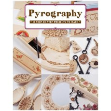 Pyrography: 18 Step-by-Step Projects