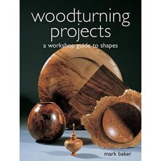 Woodturning Projects by Mark Baker