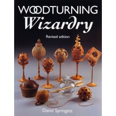 Woodturning Wizardry: Revised Edition